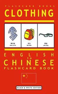 Clothing - English to Chinese Flash Card Book: Black and White Edition - Chinese for Kids