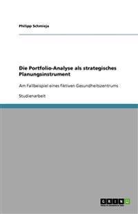Die Portfolio-Analyse ALS Strategisches Planungsinstrument