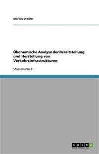 Okonomische Analyse Der Bereitstellung Und Herstellung Von Verkehrsinfrastrukturen
