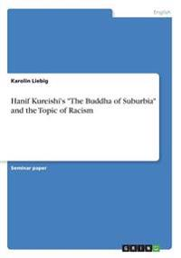 Hanif Kureishi's the Buddha of Suburbia and the Topic of Racism