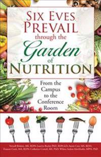 Six Eves Prevail Through the Garden of Nutrition