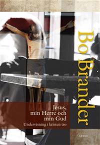 Jesus, min Herre och min Gud : undervisning i kristen tro