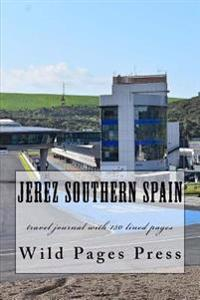 Jerez Southern Spain: Travel Journal with 150 Lined Pages