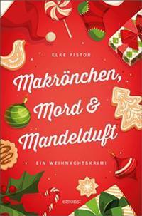 Pistor, E: Makrönchen, Mord & Mandelduft