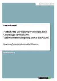 Fortschritte Der Neuropsychologie. Eine Grundlage Fur Effektive Verbrechensbekampfung Durch Die Polizei?