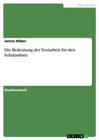 Die Bedeutung Der Textarbeit Fur Den Schulaufsatz