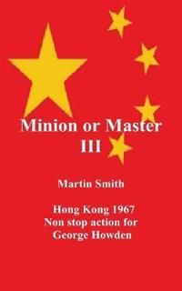 Minion or Master III