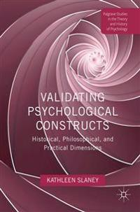 Validating Psychological Constructs: Historical, Philosophical, and Practical Dimensions