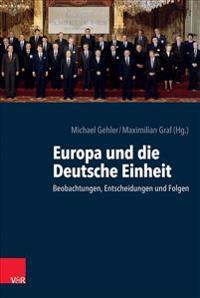 Europa Und Die Deutsche Einheit: Beobachtungen, Entscheidungen Und Folgen