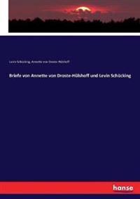 Briefe von Annette von Droste-Hülshoff und Levin Schücking
