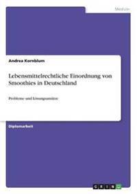 Lebensmittelrechtliche Einordnung Von Smoothies in Deutschland