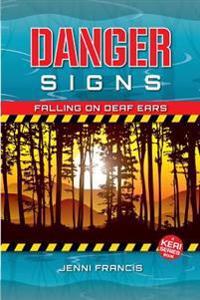 Danger Signs: Falling on Deaf Ears