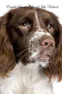 English Springer Spaniel July Notebook English Springer Spaniel Record, Log, Diary, Special Memories, to Do List, Academic Notepad, Scrapbook & More