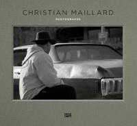 Christian Maillard: Photographs