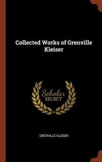 Collected Works of Grenville Kleiser