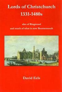 Lords of christchurch 1331-1480s - aalso of ringwood and much of what is no