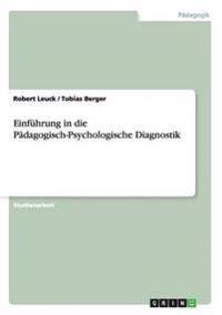 Einfuhrung in Die Padagogisch-Psychologische Diagnostik