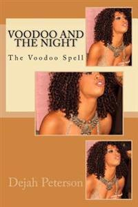 Voodoo and the Night: The Voodoo Spell