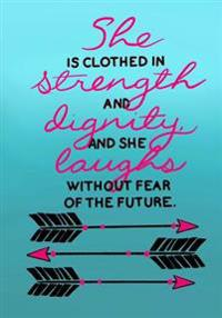 She Is Clothed in Strength and Dignity and She Laughs Without Fear of the Future: Christian Journal/Notebook for Girls/Women;100 7x10 Lined Pages for