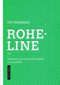 ROHELINE. ROHELINE AJALOOS, KULTUURIDES JA LOODUSES