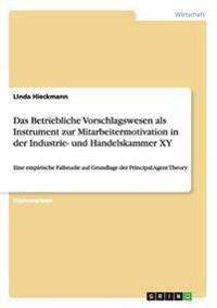 Das Betriebliche Vorschlagswesen ALS Instrument Zur Mitarbeitermotivation in Der Industrie- Und Handelskammer Xy