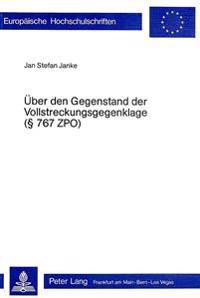 Ueber Den Gegenstand Der Vollstreckungsgegenklage ( 767 Zpo)
