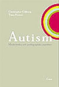 Autism - Medicinska och pedagogiska aspekter