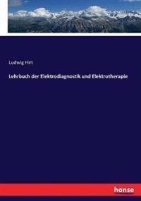 Lehrbuch der Elektrodiagnostik und Elektrotherapie