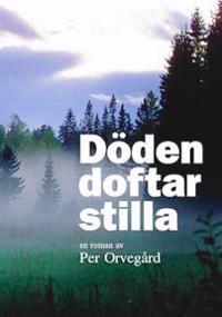 Döden doftar stilla : en roman