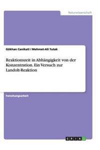 Reaktionszeit in Abhangigkeit Von Der Konzentration. Ein Versuch Zur Landolt-Reaktion