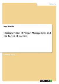 Characteristics of Project Management and the Factor of Success