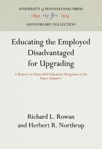 Educating the Employed Disadvantaged for Upgrading
