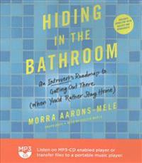 Hiding in the Bathroom: An Introvert's Roadmap to Getting Out There (When You'd Rather Stay Home)