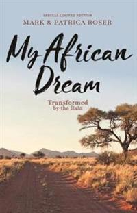 My African Dream: Transformed by the Rain