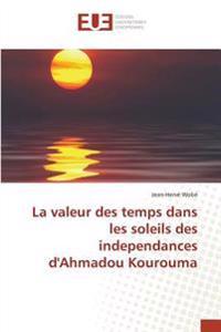 La valeur des temps dans les soleils des independances d'Ahmadou Kourouma