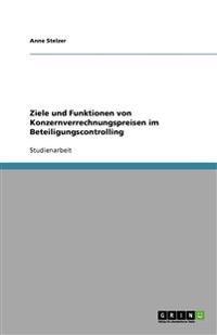 Ziele Und Funktionen Von Konzernverrechnungspreisen Im Beteiligungscontrolling