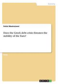 Does the Greek Debt Crisis Threaten the Stability of the Euro?
