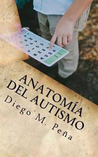Anatomia del Autismo: Guia de Bolsillo Para Educadores, Padres y Estudiantes