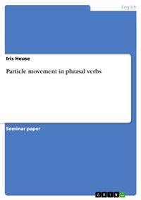 Particle Movement in Phrasal Verbs