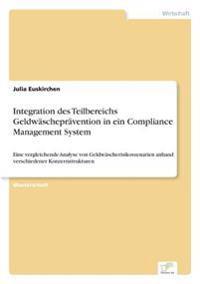 Integration Des Teilbereichs Geldw schepr vention in Ein Compliance Management System