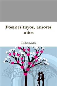 Poemas Tuyos, Amores Mios