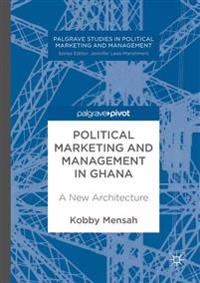 Political Marketing and Management in Ghana
