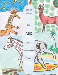 Das ABC der seltsamen Tiere