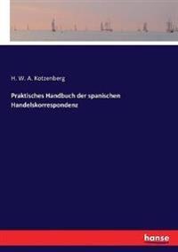 Praktisches Handbuch der spanischen Handelskorrespondenz