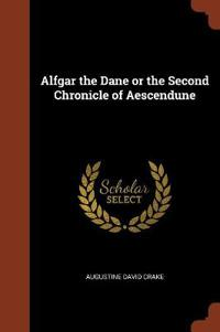 Alfgar the Dane or the Second Chronicle of Aescendune