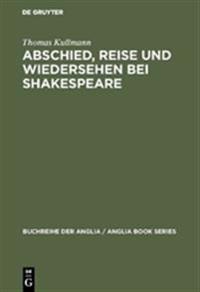 Abschied, Reise Und Wiedersehen Bei Shakespeare