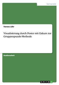 Visualisierung Durch Poster Mit Exkurs Zur Gruppenpuzzle-Methode