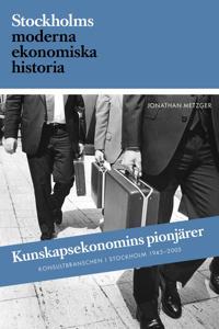 Kunskapsekonomins pionjärer : Konsultbranschens framväxt i Sverige och Stockholm
