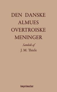 Den danske almues overtroiske meninger