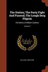 The Station; The Party Fight and Funeral; The Lough Derg Pilgrim